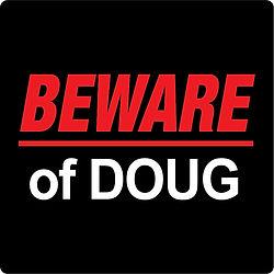 Beware of Doug.jpg