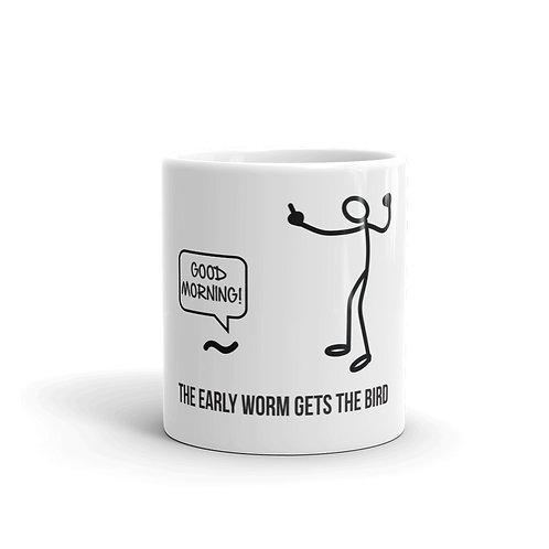 The Early Worm Gets The Bird Funny Mug