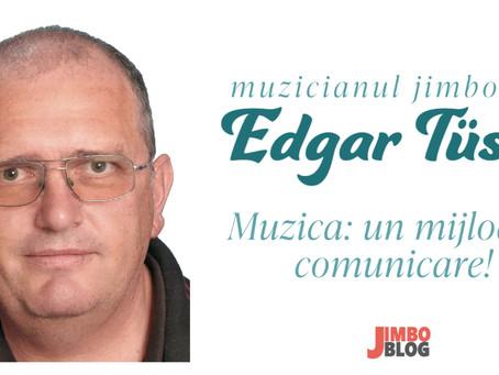 Muzicianul jimbolian Edgar Tüser: muzica este o cale de comunicare