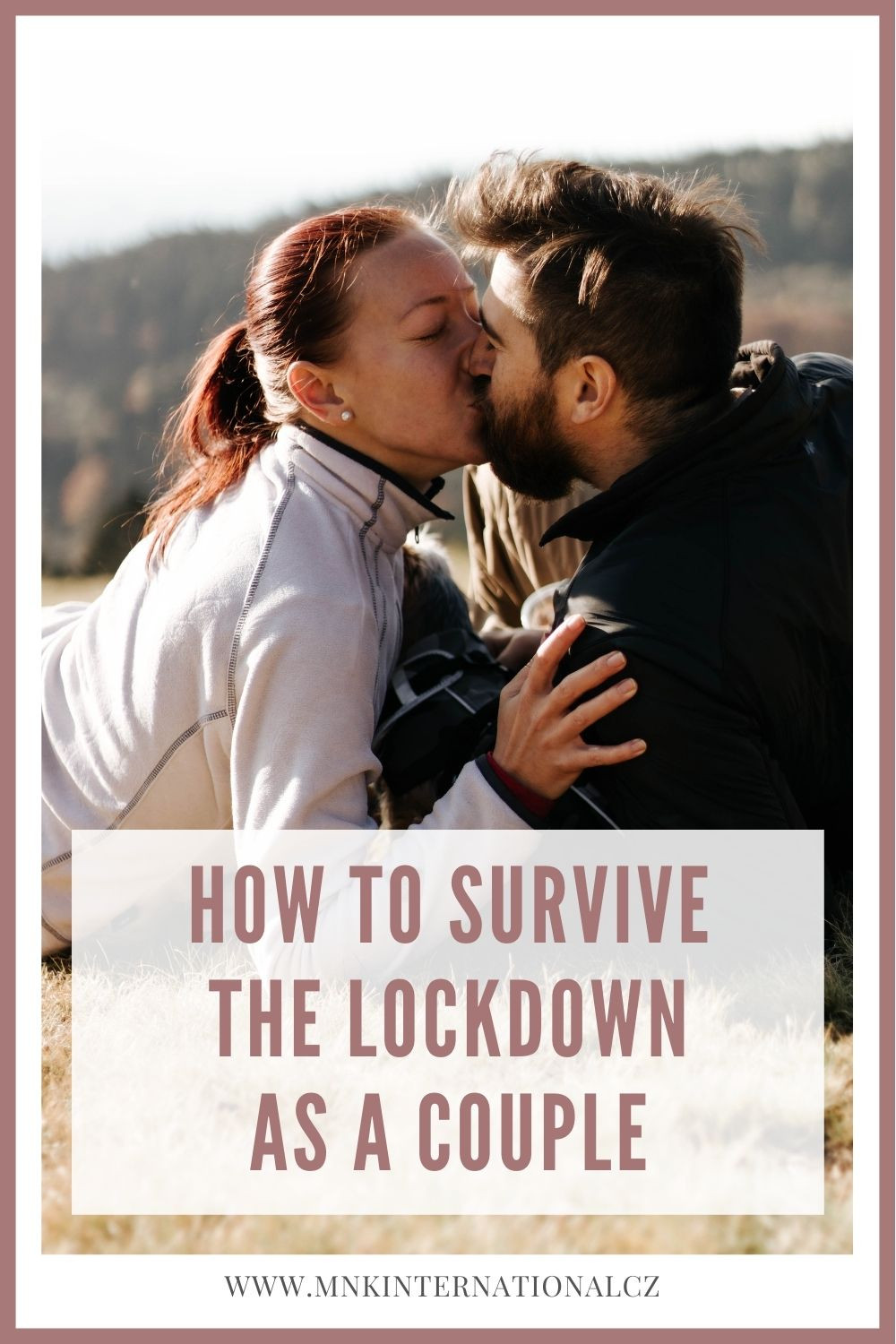How to survive the lockdown as a couple, what are strong couples doing to have a lasting relationship. MnK International lifestyle travel couple blogger from Prague