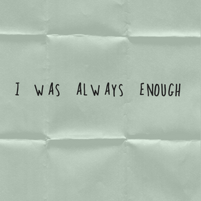 I was always enough