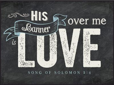 Banners of Truth and Love