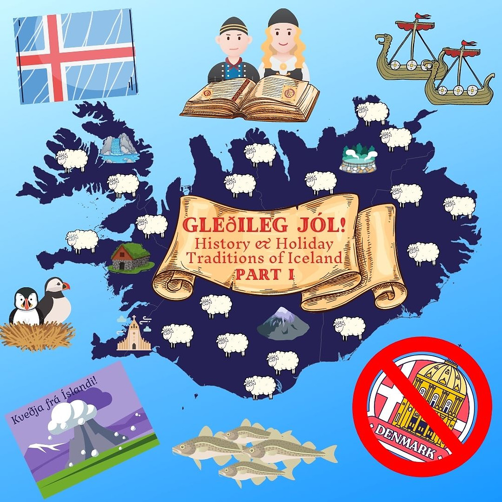 "Illustration of Iceland elements of its historical significance, including cod, puffins, Viking ships, their flag, sheep, natural resources. Text reads: ""Glethileg Jol! History & Holiday Traditions of Iceland Part 1""."