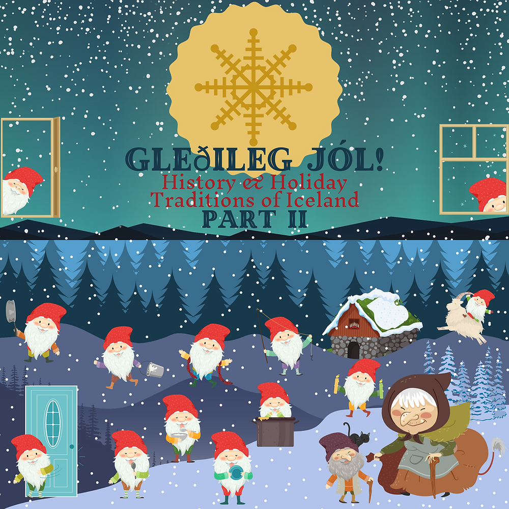 "Illustration of Iceland Christmas folklore with Gryla, her husband, the Yule Cat, and all 13 Yule Lads frolicking on a snowscape background with trees, mountains, and the northern lights in the sky. Text reads: ""Glethileg Jol! History & Holiday Traditions of Iceland Part 2""."