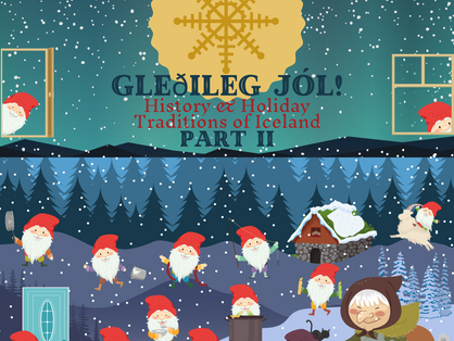 Glethileg Jol! History & Holiday Traditions of Iceland - Part II
