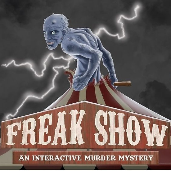 """Freakshow - An Interactive Murder Mystery"""