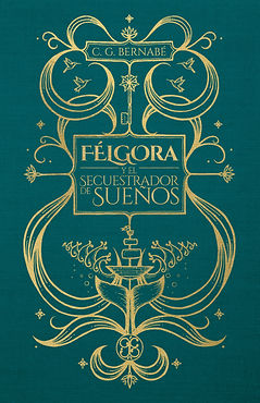 Félgora y el secuestrador de sueños