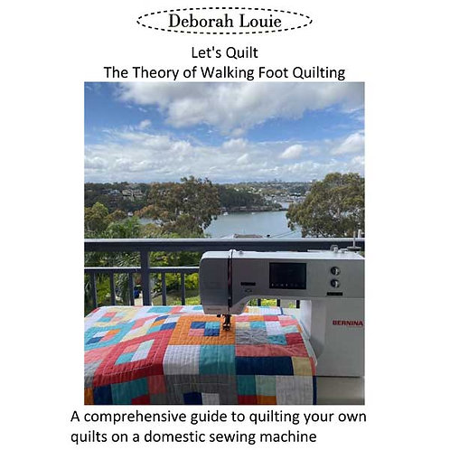 Deborah Louie - Lets Quilt: Theory of Walking Foot Quilting