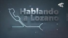 Hablando a Lozano
