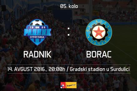 Najava utakmice Radnik - Borac (14.08.2016.)