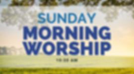 Sunday Morning Worship.png