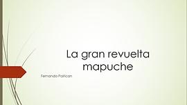 La gran Revuelta Mapuche - Fernando Pair