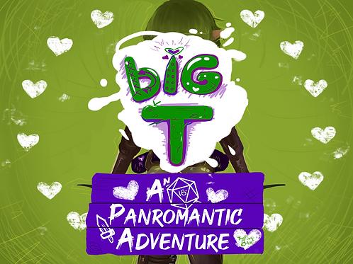 bIG T: A Panromantic Adventure
