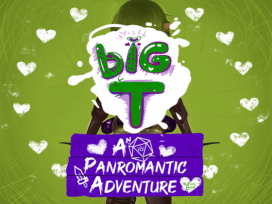 bIG T: A Panromantic Adventure