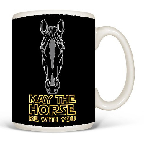 """May the HORSE Be With Your"" MUG"