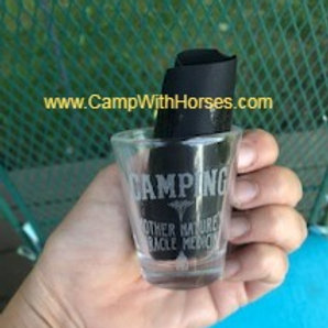 """Shot Glass """"Camping Mother Nature's Miracle"""""""