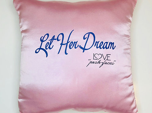 """Let Her Dream""  Handmade Satin Throw Pillow By PoshFaces™"