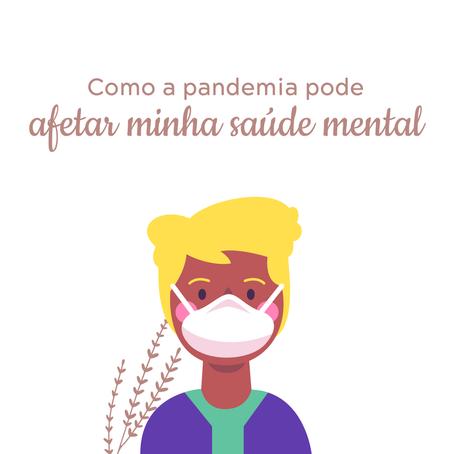 Como a pandemia pode afetar minha saúde mental... E o que fazer para lidar com isso!