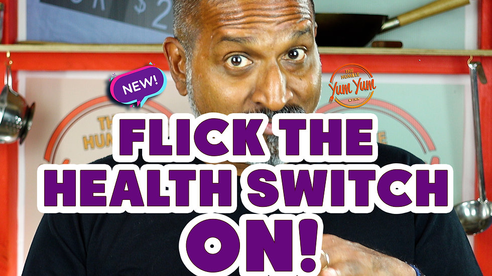 FLICK THE HEALTH SWITCH ON!