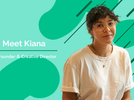 Introducing our founders: Meet Kiana!