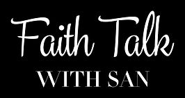 Faith Talk with San