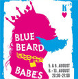 BLUE BEARD BABES (Edinburgh Fringe 2011)