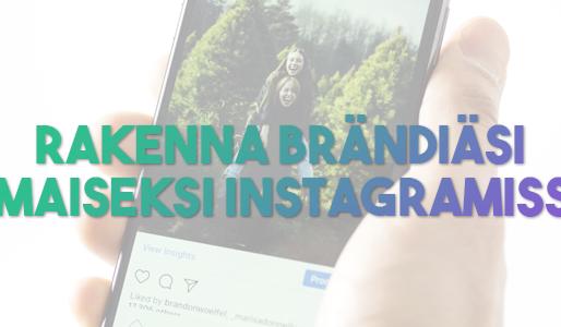 Instagram Yrityksille: Tällä Helpolla Strategialla Rakennat Brändiäsi Ilmaiseksi