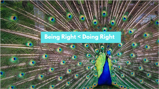 Being Right vs Doing Right
