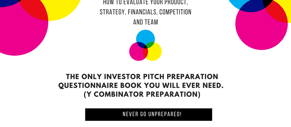 The Only Investor Pitch Preparation Questionnaire book you will ever need. (Y Combinator Questions)