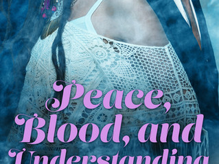 The new Half-Moon Hollow title: PEACE, BLOOD & UNDERSTANDING