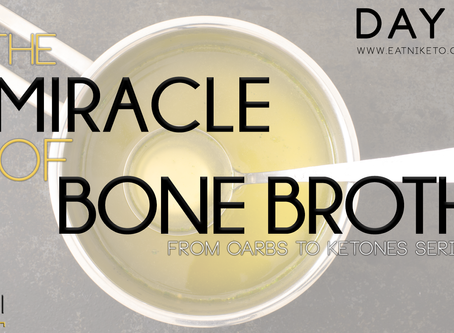 Day 8 : The Miracle of Bone Broth