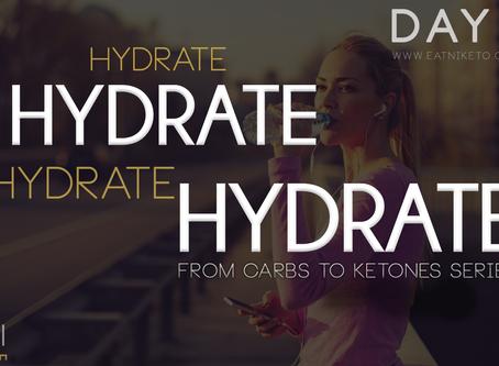 Day 6 : Hydrate, Hydrate, Hydrate