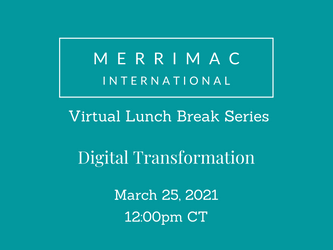 Virtual Lunch Break Series - Digital Transformation Discussion