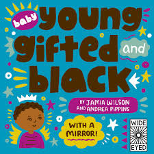 Baby Young Gifted, and Black: With a Mirror!