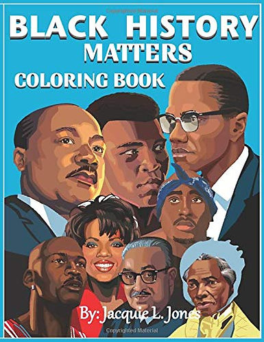 Black History Matters: A Coloring Book of African-Americans Who Changed the Wor
