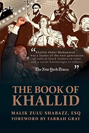 The Book of Khallid: The Untold Story of Khallid Abdul Muhammad