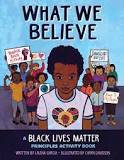What We Believe: A Black Lives Matter Principles Activity Book