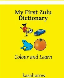 My First Zulu Dictionary: Colour and Learn
