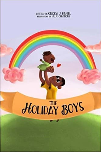 The Holiday Boys: A creation of teachable lessons for children (paperback)