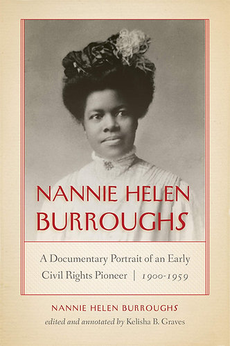 Nannie Helen Burroughs: A Documentary Portrait of an Early Civil Rights Pioneer