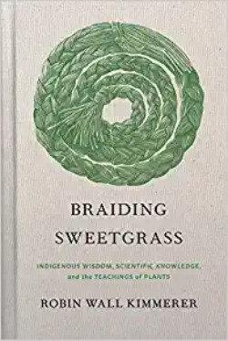 Braiding Sweetgrass: Indigenous Wisdom (hardback)