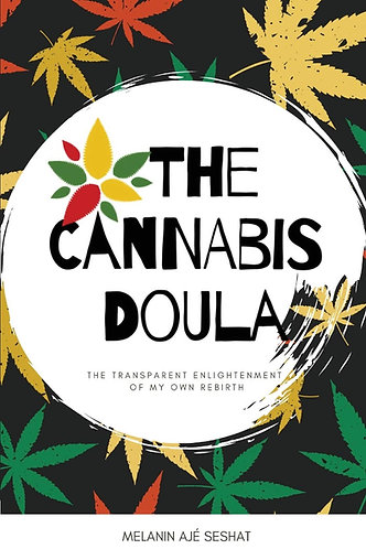 The Cannabis Doula: The Transparent Enlightenment of My Own Rebirth