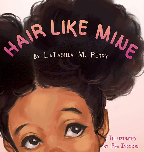 Hair Like Mine (Kids Like Mine #1 - Hardcover)