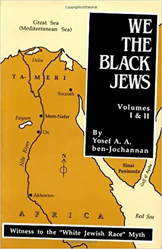 We, the Black Jews: Witness to the 'White Jewish Race' Myth, Volumes I & II