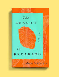 The Beauty in Breaking: A Memoir