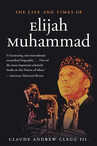 The Life And Times Of Elijah Muhammad