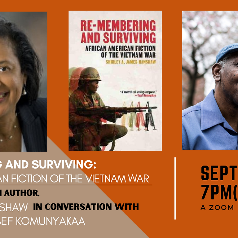 Re-Membering and Surviving: African American Fiction of the Vietnam War A Conversation Between Dr. Shirley Hanshaw and P