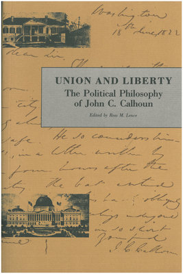 Union and Liberty: The Political Philosophy of John C. Calhoun (Paperback)