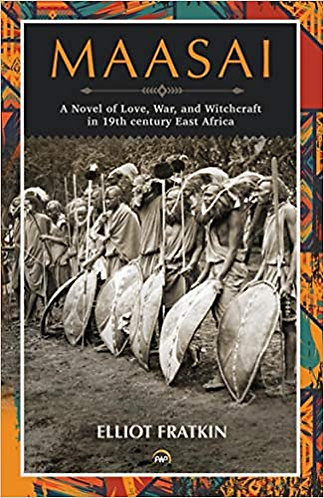 Maasai – A Novel of Love, War, and Witchcraft in 19th century East Africa