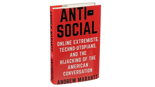 Antisocial: Online Extremists, Techno-Utopians, and the Hijacking of the Amer...